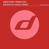 Premier Gaou (Bob Sinclar's 'Le Bisou' Remixes) by Magic System