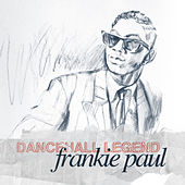 Frankie Paul - Dancehall Legend by Frankie Paul