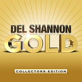 Del Shannon Gold by Del Shannon