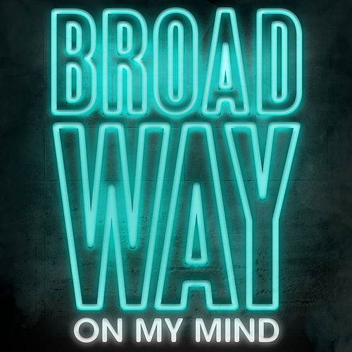Broadway On My Mind by Various Artists