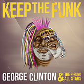 Keep the Funk von George Clinton