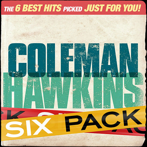 Six Pack - Coleman Hawkins - EP by Coleman Hawkins