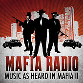 Mafia Radio - Music as Heard in Mafia II by Various Artists