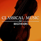 Classical Music for Beginners by Various Artists