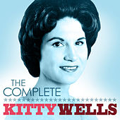 The Complete Kitty Wells by Various Artists