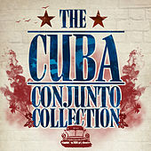 The Cuba Conjunto Collection by Various Artists