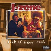$ick Of Bein Rich by J-Zone
