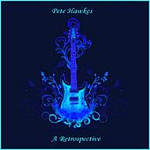 Pete Hawkes - A Retrospective Vol. 2 by Pete Hawkes