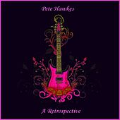 Pete Hawkes - A Retrospective Vol. 4 by Pete Hawkes