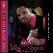 No Me Atrevo Hablar Mal Del Amor - Single by Luis Vargas