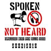 Spoken  Not Heard by Dillon Chase
