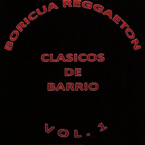 Boricua Reggaeton Clasicos De Barrio Vol. 1 by Various Artists
