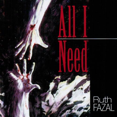 All I Need by Ruth Fazal