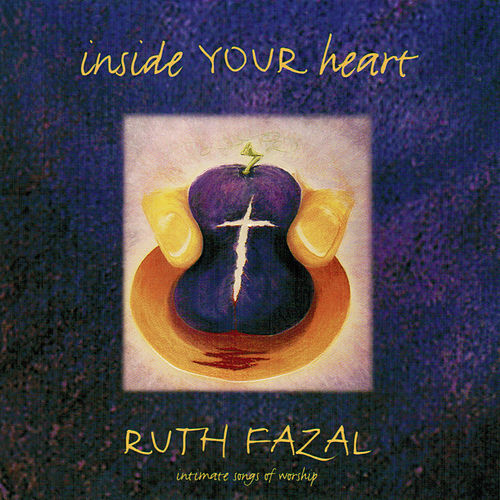 Inside Your Heart by Ruth Fazal