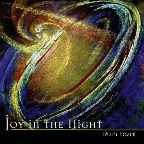 Joy In The Night by Ruth Fazal