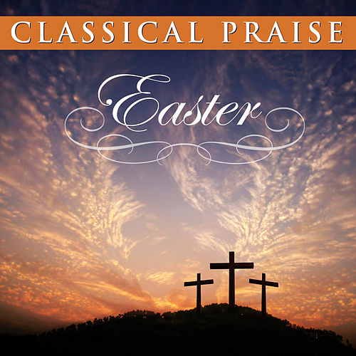 Classical Praise Easter by Phillip Keveren