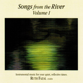 Songs From The River Vol. 1 by Ruth Fazal