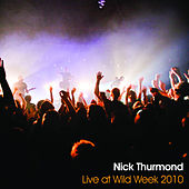 Live at Wild Week 2010 by Nick Thurmond
