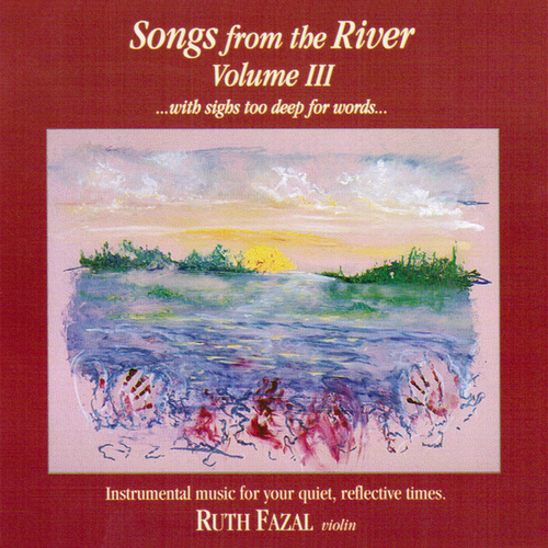 Songs From The River Vol. 3 by Ruth Fazal