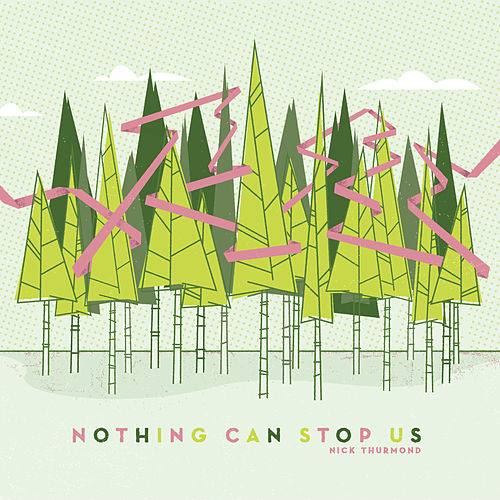 Nothing Can Stop Us by Nick Thurmond