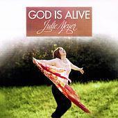 God Is Alive by Julie Meyer