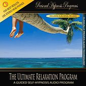 Self Hypnosis - The Ultimate Relaxation Program by Personal Hypnosis Programs