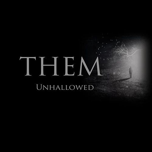 Unhallowed by Them