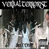 Verbal Terrorist Mix Tape 2010 by Verbal Terrorist