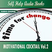 Motivational Cocktail Vol.2 by Self Help Audio Books