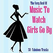 The Very Best Of Music To Watch Girls Go By von Various Artists