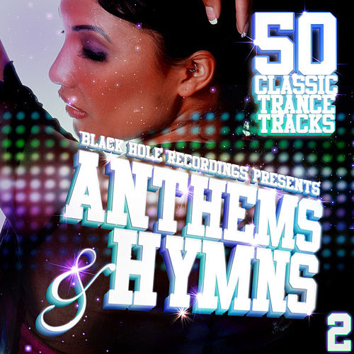 Black Hole Recordings presents Anthems & Hymns 2 by Various Artists