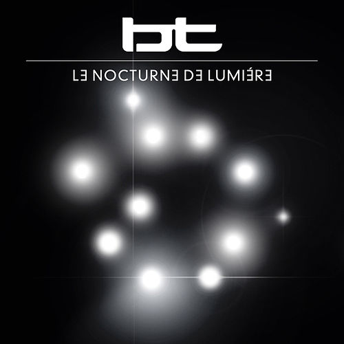 Le Nocturne de Lumiere by BT
