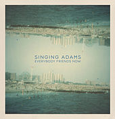 Everybody Friends Now by Singing Adams