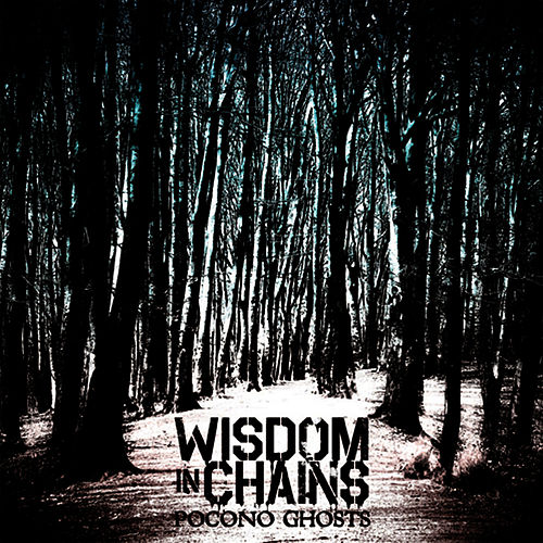 Pocono Ghosts by Wisdom In Chains