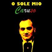 O Sole Mio by Caruso