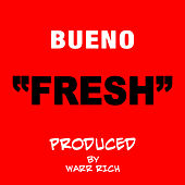 Fresh - Single by Bueno