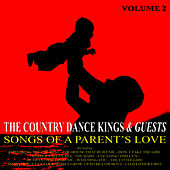 Songs Of A Parent's Love: Volume 2 by Country Dance Kings