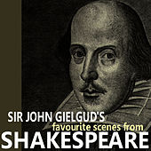 Sir John Gielgud's Favorite Scenes from Shakespeare by Sir John Gielgud