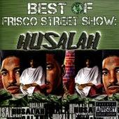 Best of Frisco Street Show: Husalah by Husalah