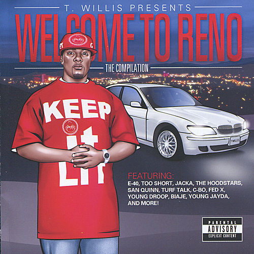 T. Willis Presents: Welcome to Reno the Compilation by Various Artists