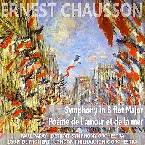 Chausson: Symphony in B-Flat Major & Poème de l'amour et de la mer by Various Artists