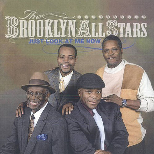 Just Look At Me Now by The Brooklyn All-Stars