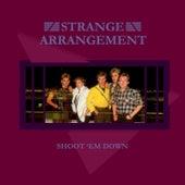 Shoot 'Em Down - EP by Strange Arrangement