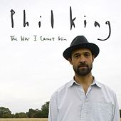 The War I Cannot Win - Single by Phil  King