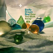 I Saw You Walk Away by Badly Drawn Boy