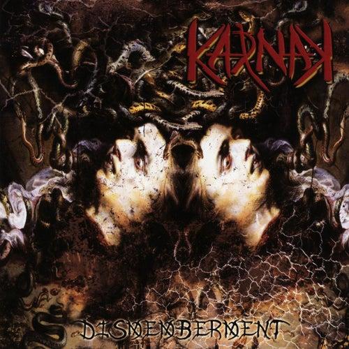 Dismemberment by Karnak