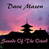 Sounds Of The Orient by Dave Mason