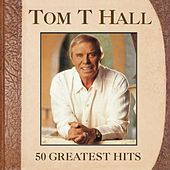 50 Greatest Hits by Tom T. Hall