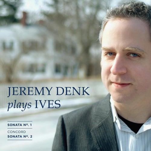 Jeremy Denk Plays Ives by Jeremy Denk