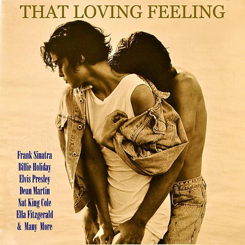 That Loving Feeling by Various Artists